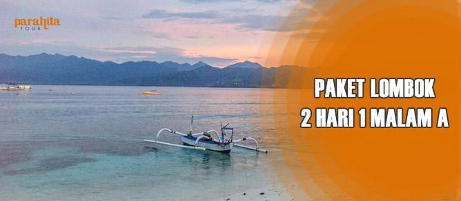 Paket Lombok 2 Hari 1 Malam A