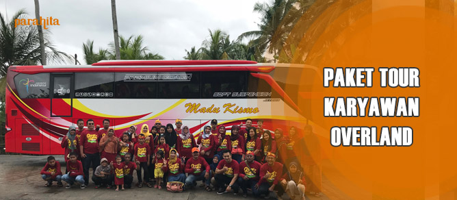 Paket Tour Karyawan Menggunakan Bus Overland
