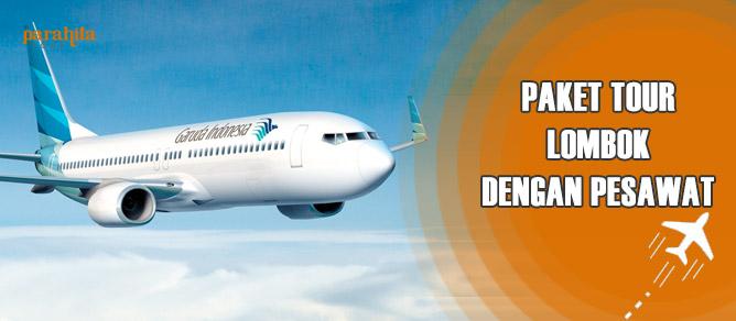 Paket Tour Lombok Plus Pesawat